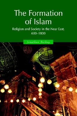 The Formation of Islam By Berkey, Jonathan Porter